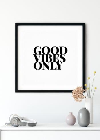 Good Vibes Only - plakat czarno biały