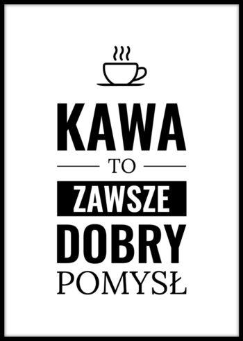 Kawa to Zawsze Dobry Pomysł - plakaty z napisami