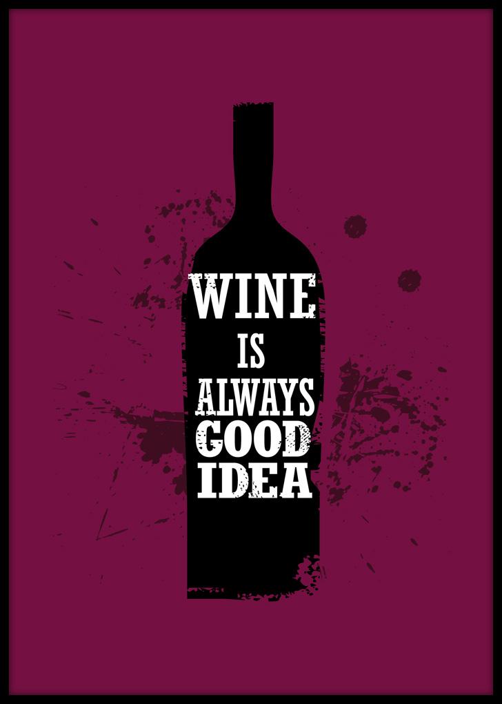 Plakat do kuchni - Wine is Always Good Idea